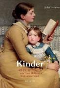Juliet Heslewood: Kinder: 40 Porträts von Hans Holbein bis Lucian Freud