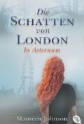 Maureen Johnson: Die Schatten von London – In Aeternum (Teil 3)