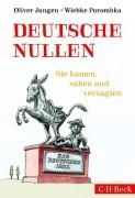 Oliver Jungen u. Wiebke Porombka: Deutsche Nullen – Sie kamen, sahen und versagten