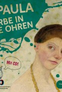Meike Su: Paula Modersohn-Becker: Farbe in die Ohren