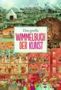 Susanne Rebscher und Annabelle von Sperber: Das große Wimmelbuch der Kunst