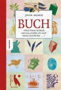 John Agard: Buch: Mein Name ist Buch und nun erzähle ich euch meine Geschichte …