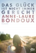 Anne-Laure Bondoux: Das Glück ist nicht immer gerecht