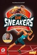 Birgitt Hasselbusch und Stefan Grothoff: Die Sneakers und der Supersprinter