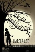 Harper Lee: Wer die Nachtigall stört