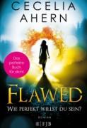 Cecelia Ahern: Flawed − Wie perfekt willst du sein?