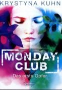 Krystyna Kuhn: Monday Club – Das erste Opfer