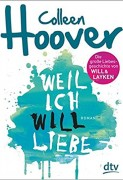 Colleen Hoover: Weil ich Will liebe