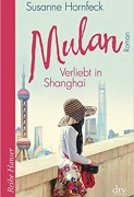 Susanne Hornfeck: Mulan – Verliebt in Shanghai