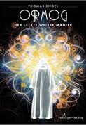 Thomas Engel: Ormog – Der letzte Weiße Magier
