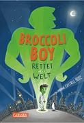 Frank Cotrell Boyce: Broccoli-Boy rettet die Welt