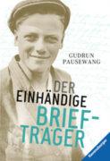 Gudrun Pausewang: Der einhändige Briefträger