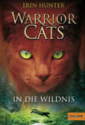 Erin Hunter: Warrior Cats – In die Wildnis