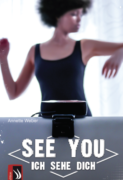 Annette Weber: SEE YOU. Ich sehe dich