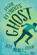 Jason Reynolds: Ghost. Jede Menge Leben