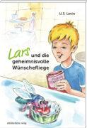 U.S. Levin: Lars und die geheimnisvolle Wünschefliege