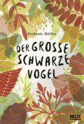 Stefanie Höfler: Der große schwarze Vogel