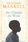 Henning Mankell: Der Chronist der der Winde
