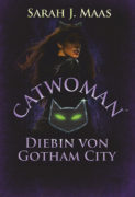 Sarah J. Maas: Catwoman. Diebin von Gotham City