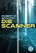 Robert M. Sonntag: Die Scanner
