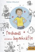 Hélèna Villovitch: Ferdinands klitzekleine Superkräfte