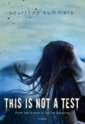 Courtney Summers: This Is Not a Test