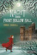 Emma Carroll: Die Nacht über Frost Hollow Hall