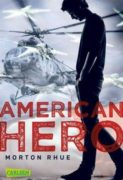 Morton Rhue: American Hero