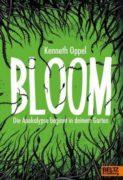 Kenneth Oppel: Bloom – Die Apokalypse beginnt in deinem Garten
