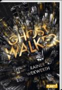 Rainer Wekwrth: Ghostwalker