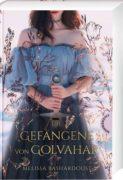 Melissa Bashardoust: Die Gefangene von Golvahar